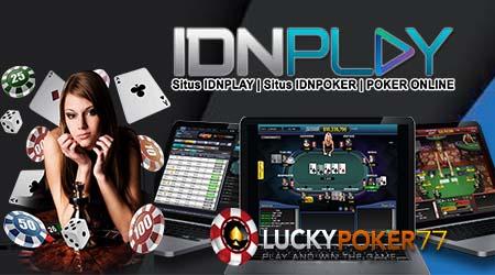Daftar Akun IdnPlay Teraman & Termudah Bersama LuckyPoker77