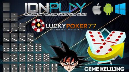 Rasakan & Nikmati Permainan Ceme Keliling Online Idn Poker