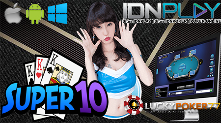 Game Kartu Super Ten Server IdnPlay Terpercaya