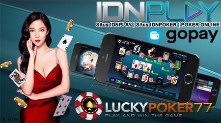 Gunakan Aplikasi GOPAY Mu Daftar Idn Poker