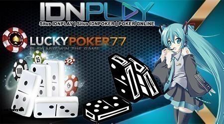 Agen Domino Online IDN Poker Terpercaya di Indonesia